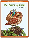 The Lives of Owls: A PRISMATIC Coloring book (PRISMATIC Coloring Books) (Volume 1)