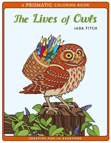 Download The Lives of Owls: A PRISMATIC Coloring book (PRISMATIC Coloring Books) (Volume 1) PDF