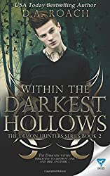 Within The Darkest Hollows (The Demon Hunters Series) (Volume 2)