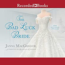 The Bad Luck Bride Audiobook by Janna MacGregor Narrated by Rosalyn Landor