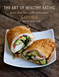 The Art of Healthy Eating - Savory: grain free low carb reinvented