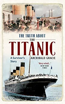 The Truth About The Titanic: Illustrated Edition