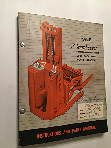 - Yale Warehouser Stand-up Extend-a-load Truck Lift Instructions and Parts Manual Fork Truck 2000 3000 4000 pound capacity 1959 book
