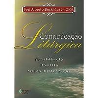 Comunicação litúrgica: Presidência, homilia, meios eletrônicos