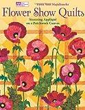 Flower Show Quilts, Lynn Ann Majidimehr, 1564779343