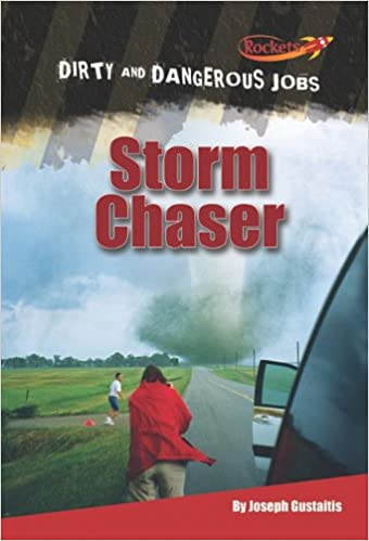 Dirty and Dangerous Jobs Storm Chaser