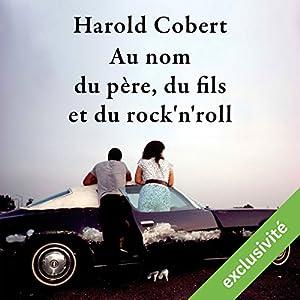 Au nom du père, du fils et du rock'n'roll | Livre audio