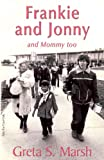 Frankie and Jonnyand Mommy Too, Greta S. Marsh and 1stworld Library, 1421886634