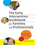 The Early Intervention Guidebook for Families and Professionals 1st Edition