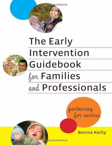 The Early Intervention Guidebook for Families and Professionals: Partnering for Success (Practitioners Bookshelf, Langua