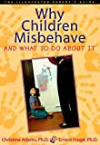 img - for Why Children Misbehave and What to Do About It (The Illustrated Parent's Guide) by Christine Adams (1996-10-02) book / textbook / text book