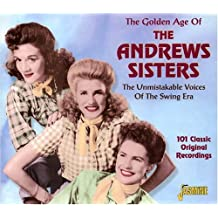 The Golden Age of the Andrews Sisters [ORIGINAL RECORDINGS REMASTERED]