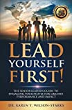 #10: Lead Yourself First!: The Senior Leader's Guide to Engaging Your People for Greater Performance and Impact