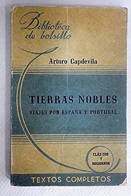 TIERRAS NOBLES. Viajes Por España y Portugal .: Amazon.es: Capdevila, Arturo .: Libros