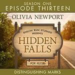 Distringuishing Marks: Hidden Falls, Episode 13 | Olivia Newport