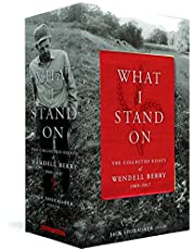 What I Stand On: The Collected Essays of Wendell Berry 1969-2017: (A Library of America Boxed Set)
