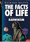 Facts of Life: Shattering the Myth of Darwinism by Richard Milton (1992-08-20)