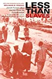 img - for Less Than Slaves: Jewish Forced Labor and the Quest for Compensation book / textbook / text book