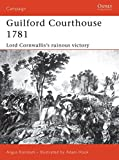 Guilford Courthouse 1781: Lord Cornwallis's Ruinous Victory (Campaign)