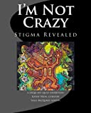I'm Not Crazy: Stigma Revealed