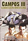 Campos III: Brazilian Submission Wrestling by Progressive Arts Media Distribution by On the Mat