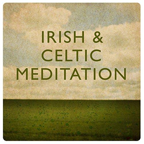 Irish & Celtic Meditation (Celtic Songs Irish)