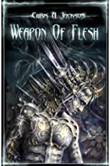 Weapon of Flesh (Weapon of Flesh Series Book 1) Kindle Edition