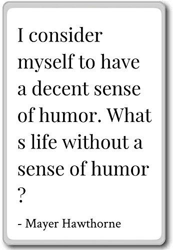 I consider myself to have a decent sense of... - Mayer Hawthorne quotes fridge magnet, White