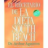 El Recetario de La Dieta South Beach:Mas de 200 recetas deliciosa (The South Beach Diet)