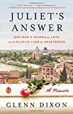 img - for Juliet's Answer: One Man's Search for Love and the Elusive Cure for Heartbreak book / textbook / text book