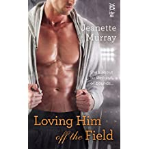 Loving Him Off the Field (Santa Fe Bobcats Book 2)