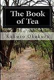 The Book of Tea, Kakuzo Okakura, 1497495210