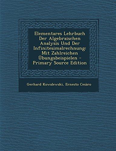Elementares Lehrbuch Der Algebraischen Analysis Und Der Infinitesimalrechnung: Mit Zahlreichen Übungsbeispielen (German Edition)
