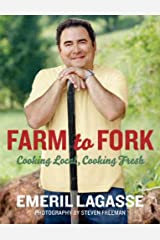 Farm to Fork: Cooking Local, Cooking Fresh (Emeril's) Kindle Edition