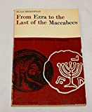img - for From Ezra to the Last of the MacCabees; Foundations of Postbiblical Judaism book / textbook / text book