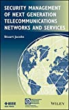 Security Management of Next Generation Telecommunications Networks and Services offers