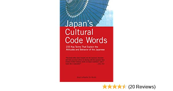 Japans cultural code words key terms that explain the attitudes japans cultural code words key terms that explain the attitudes and behavior of the japanese kindle edition by boye lafayette de mente fandeluxe Choice Image