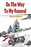 img - for On The Way To My Funeral book / textbook / text book