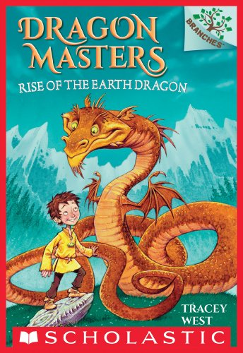 Rise of the Earth Dragon: A Branches Book (Dragon Masters #1) by [West, Tracey]