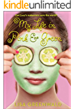 My Life in Pink & Green (Pink & Green series)