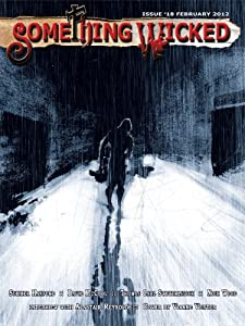 Something Wicked #18 (February2012) (Something Wicked SF & Horror Magazine)