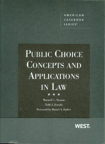 Public Choice Concepts and Applications in Law (American Casebook) [Paperback] [2009] (Author) Maxwell L. Stearns, Todd J. Zywicki pdf