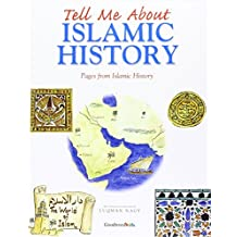Tell Me About Islamic History: Pages from Islamic History