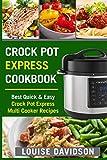 Crock Pot Express Cookbook: Best Quick & Easy Crock Pot Express Multi Cooker Recipes