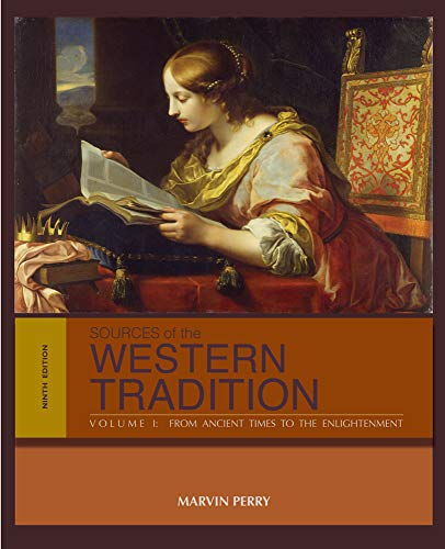 Sources of the Western Tradition: Volume I: From Ancient Times to the Enlightenment (Marvin Perry Sources Of The Western Tradition)
