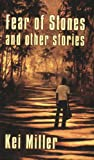 Front cover for the book Fear of Stones and Other Stories (Macmillan Caribbean Writers) by Kei Miller