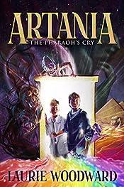 Artania - The Pharaoh's Cry: Fantasy Adventure, Art And Magic (The Artania Chronicles Book 1)