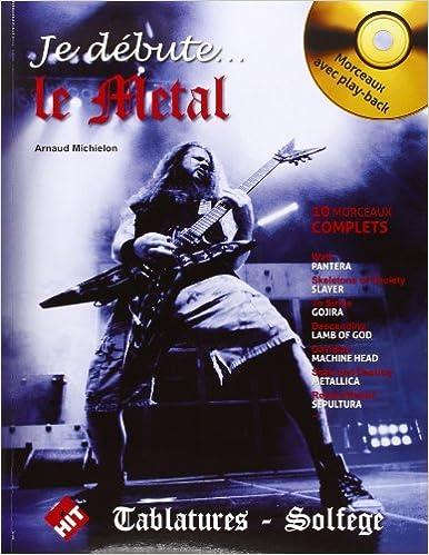 Pdf de livres téléchargement gratuit Je Debute le Metal (CD Inclus) B0082C2TIO PDF