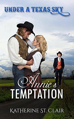 Under a Texas Sky - Annie's Temptation: An Historical Western Romance by [St. Clair, Katherine]