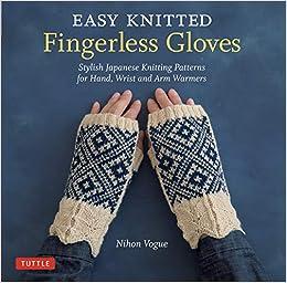 6ffbf2526 Amazon.com  Easy Knitted Fingerless Gloves  Stylish Japanese Knitting  Patterns for Hand